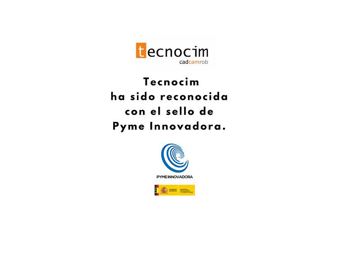 El Ministerio de Economía y Competitividad (MINECO) ha otorgado a TECNOCIM el sello de PYME Innovadora