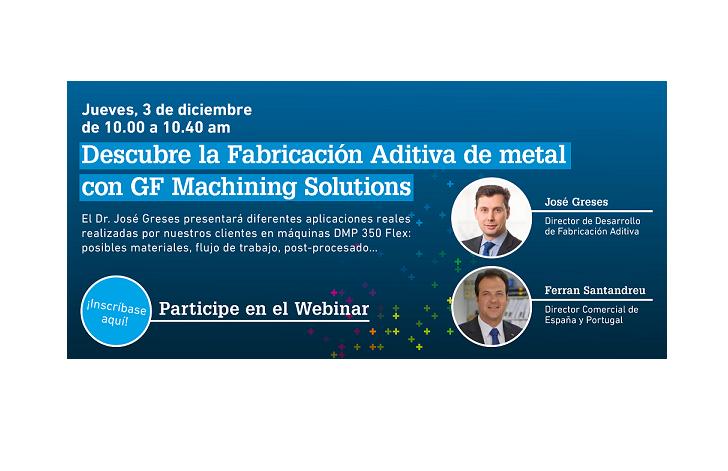 Participe en nuestro webinar gratuito: «Descubre la Fabricación Aditiva de metal con GF Machining Solutions»