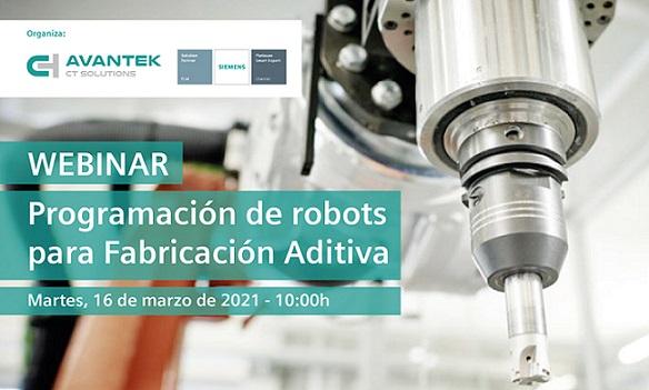 """Avantek Soluciones PLM organiza un webinar sobre """"Programación de robots para Fabricación Aditiva"""""""