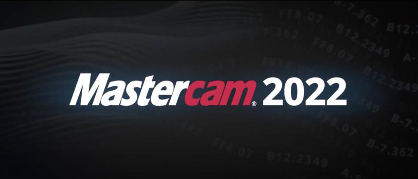 Lanzamiento mundial de la versión 2022 de Mastercam