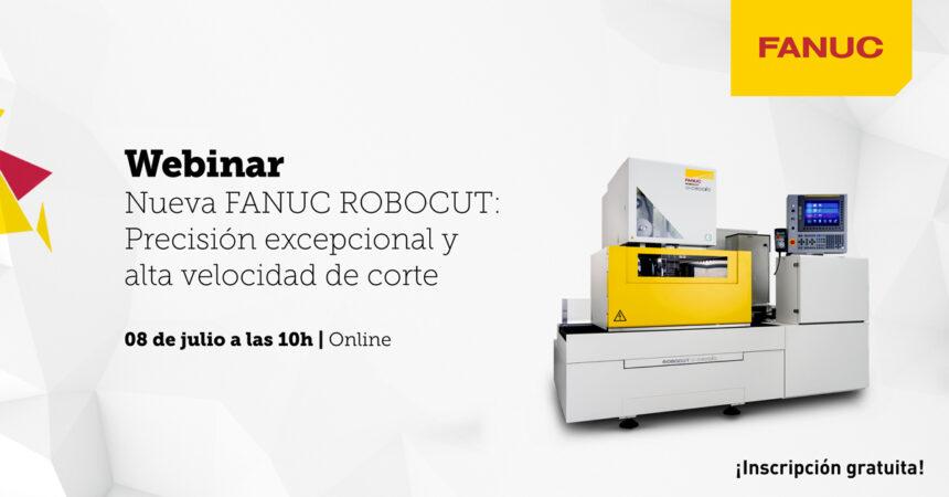 FANUC Iberia organiza webinar de presentación de  la nueva máquina de electroerosión por hilo: FANUC ROBOCUT α-CiC