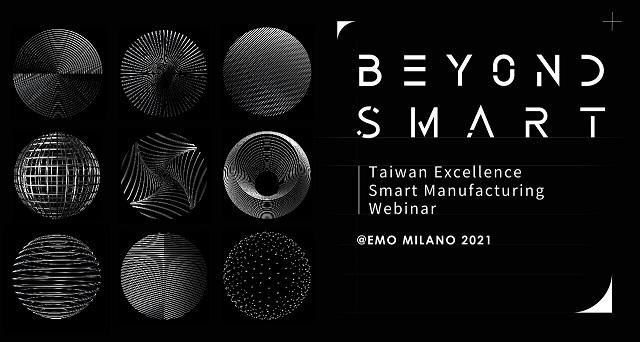 """TAITRA organiza un webinar, con motivo de la celebración de EMO Milano, bajo el título: """"Beyond Smart – Taiwan Excellence Smart Manufacturing"""""""